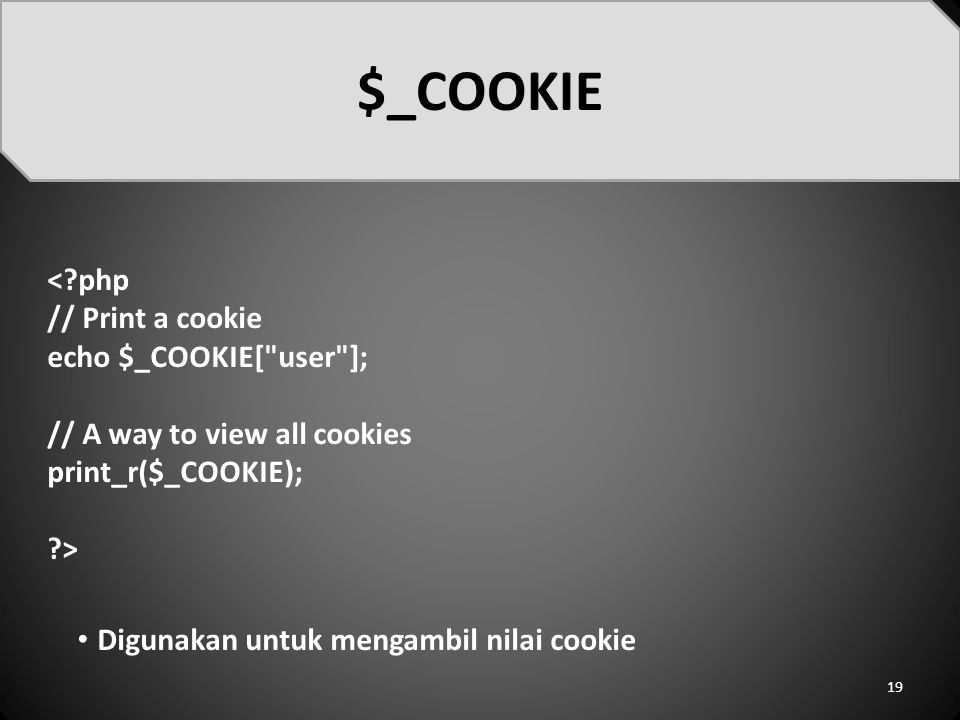 $_COOKIE < php // Print a cookie echo $_COOKIE[ user ];